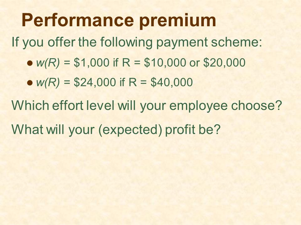 Performance premium If you offer the following payment scheme: