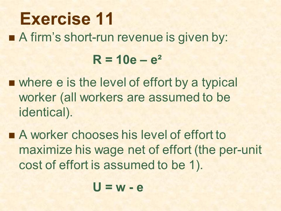 Exercise 11 A firm's short-run revenue is given by: R = 10e – e²