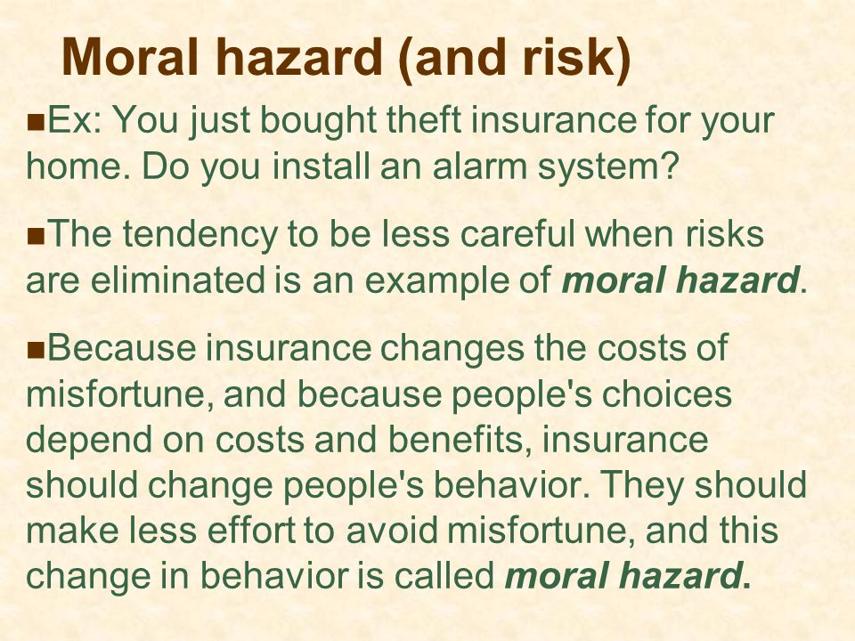 Moral hazard (and risk)