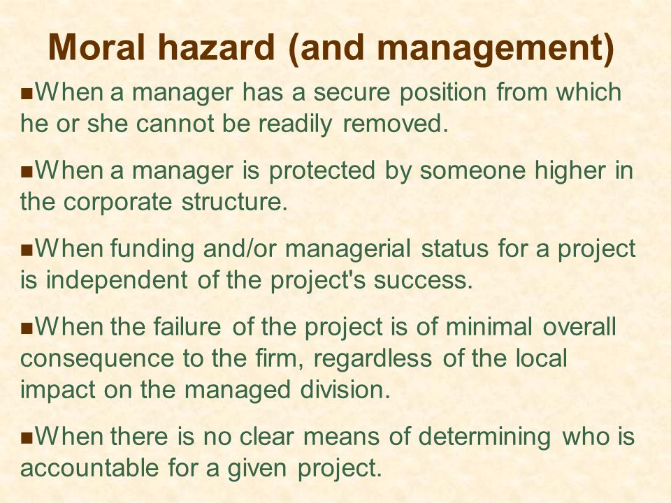 Moral hazard (and management)
