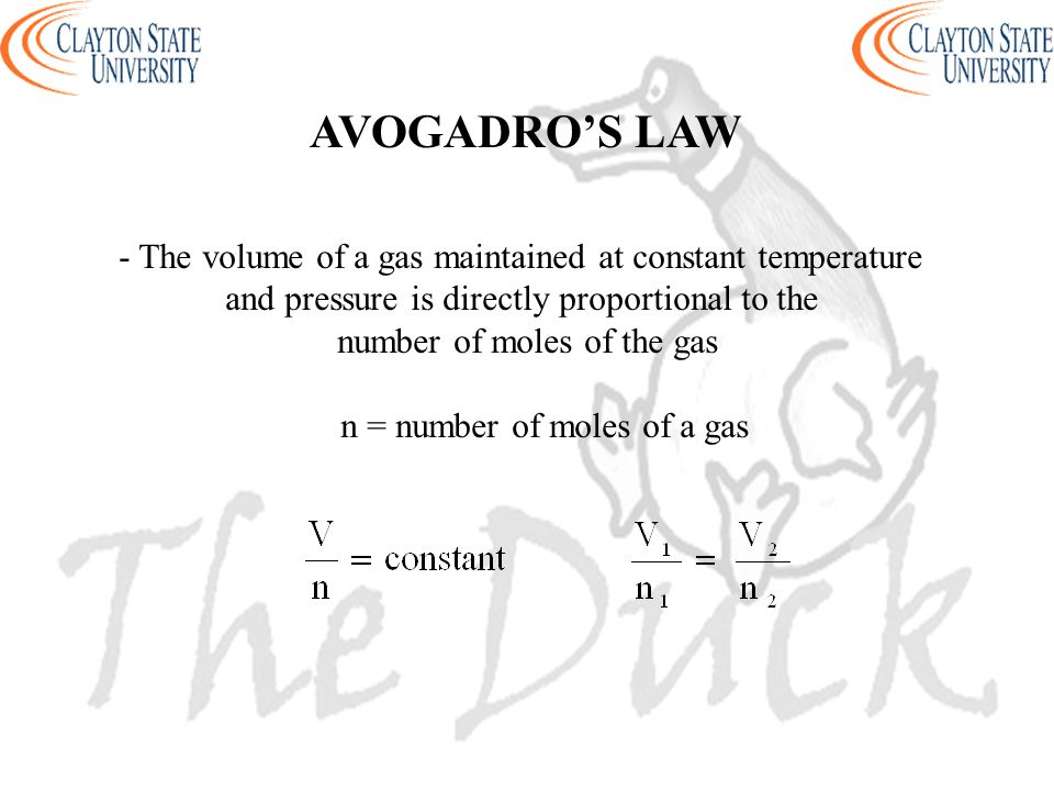 AVOGADRO'S LAW - The volume of a gas maintained at constant temperature. and pressure is directly proportional to the.