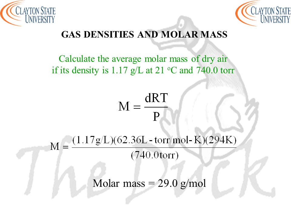 Molar mass = 29.0 g/mol GAS DENSITIES AND MOLAR MASS