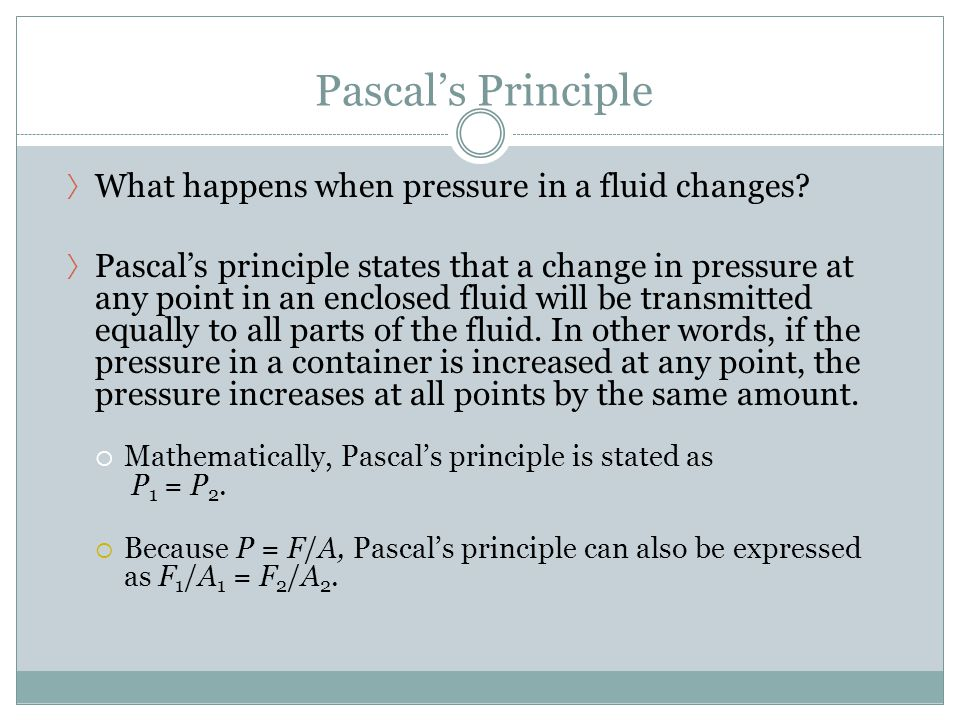 Pascal's Principle What happens when pressure in a fluid changes