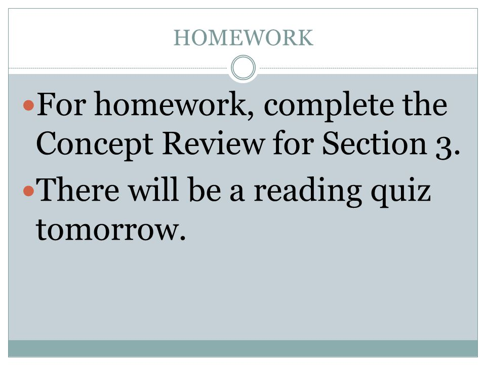 For homework, complete the Concept Review for Section 3.
