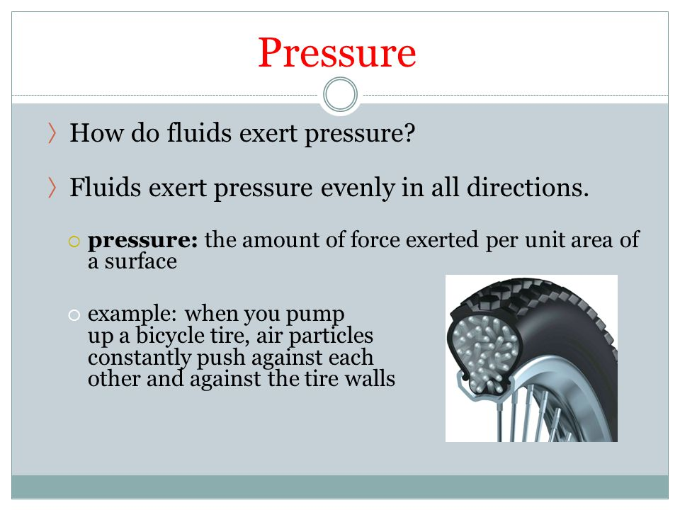 Pressure How do fluids exert pressure