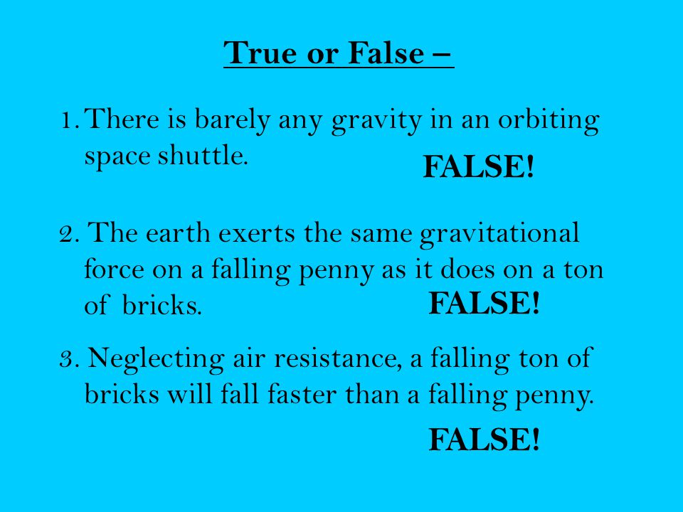 True or False – FALSE! FALSE! FALSE!