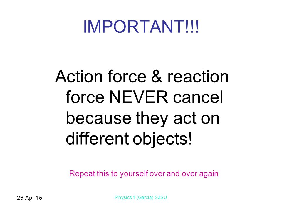 IMPORTANT!!! Action force & reaction force NEVER cancel because they act on different objects! Repeat this to yourself over and over again.