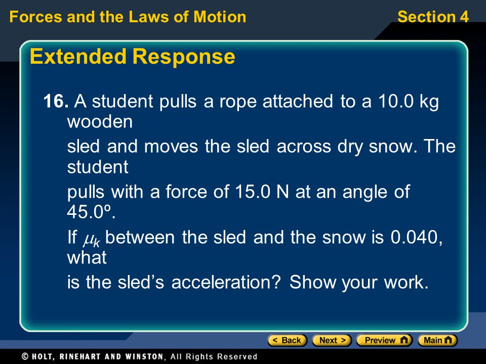 Extended Response 16. A student pulls a rope attached to a 10.0 kg wooden. sled and moves the sled across dry snow. The student.