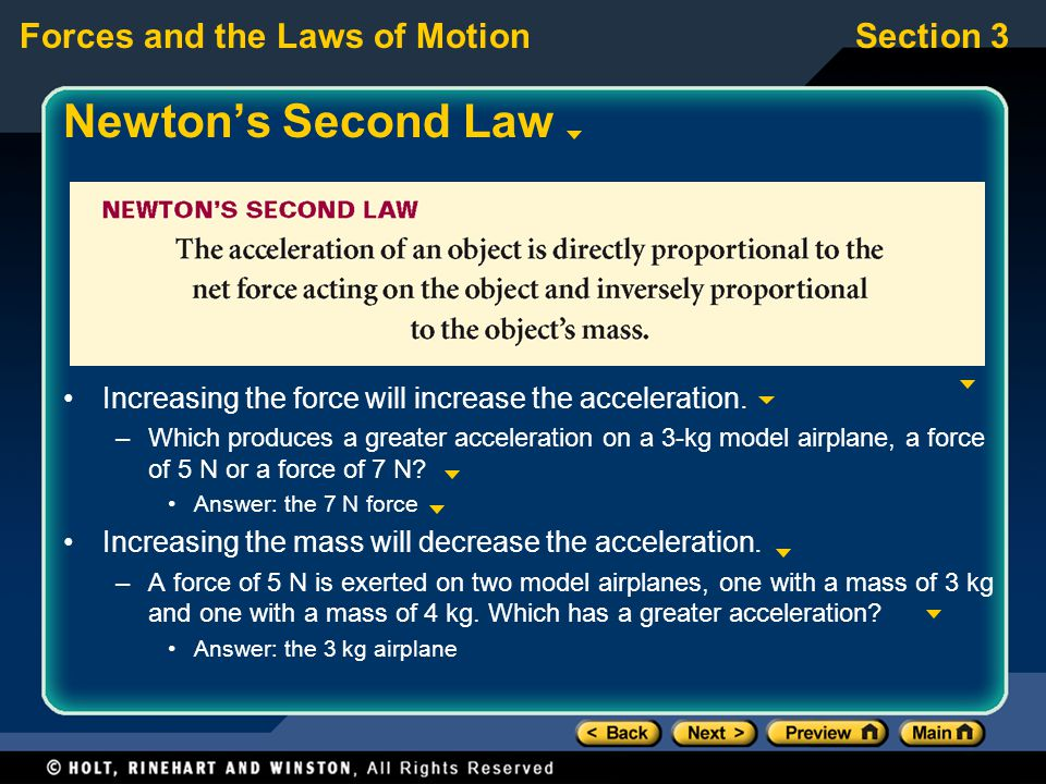 Newton's Second Law Increasing the force will increase the acceleration.