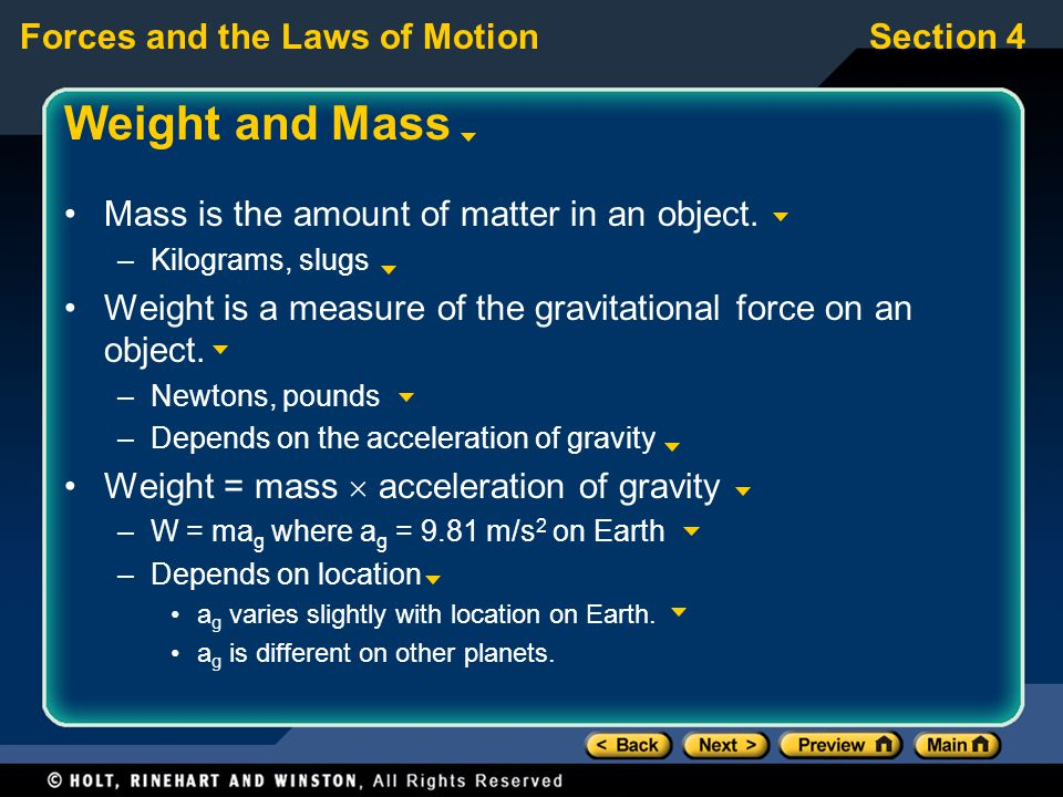 Weight and Mass Mass is the amount of matter in an object.
