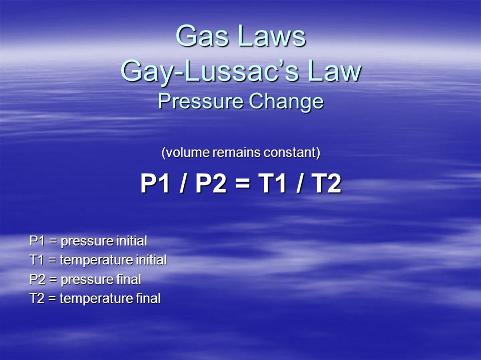 Gas Laws Gay-Lussac's Law Pressure Change