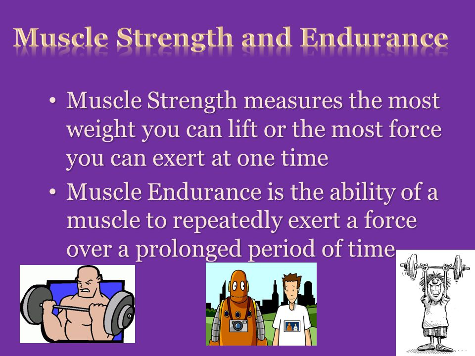 Muscle Strength and Endurance