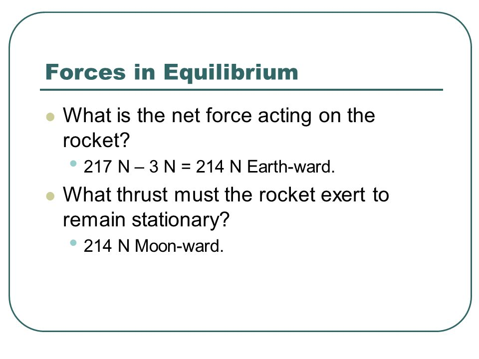 Forces in Equilibrium What is the net force acting on the rocket