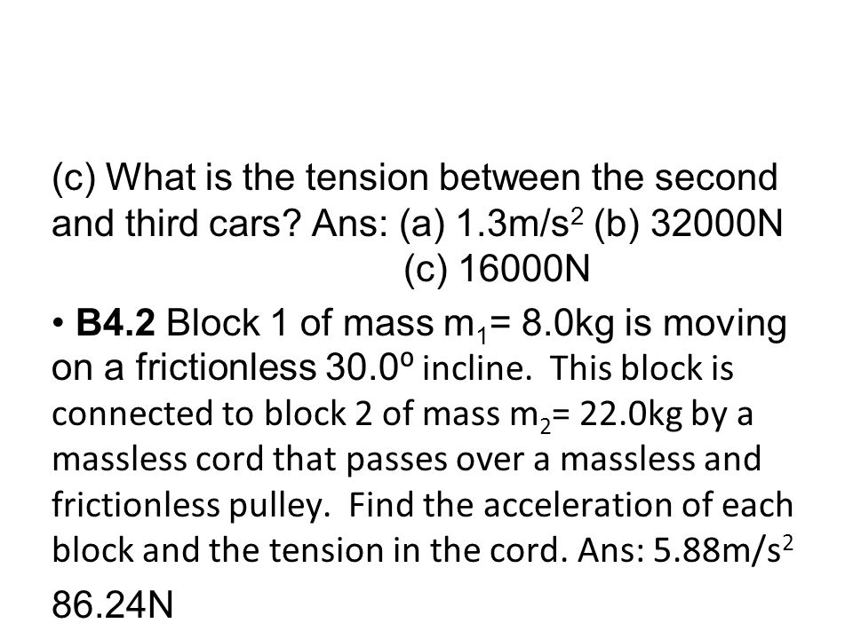 (c) What is the tension between the second and third cars. Ans: (a) 1