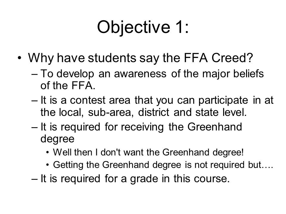 Objective 1: Why have students say the FFA Creed