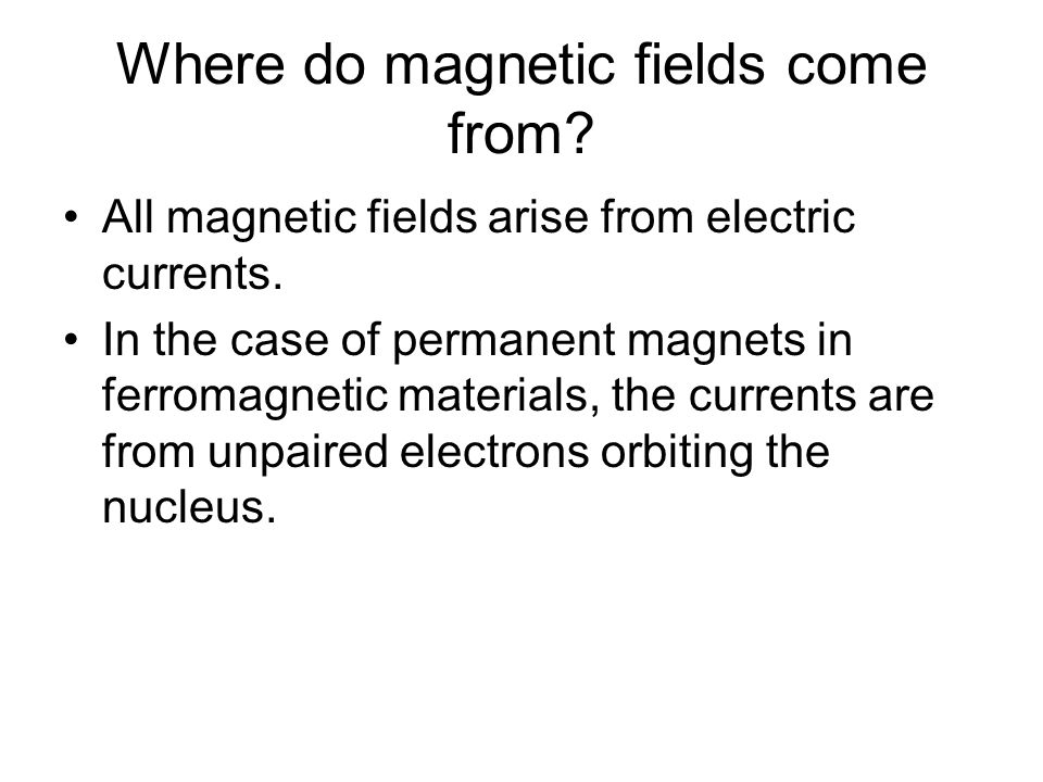 Where do magnetic fields come from