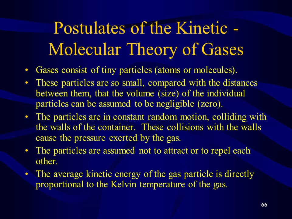 Postulates of the Kinetic - Molecular Theory of Gases