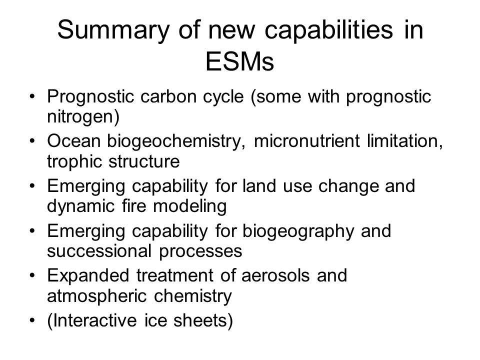 Summary of new capabilities in ESMs