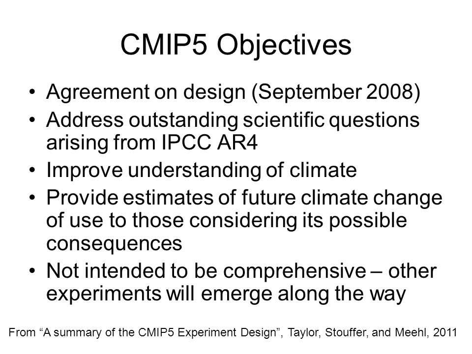 CMIP5 Objectives Agreement on design (September 2008)