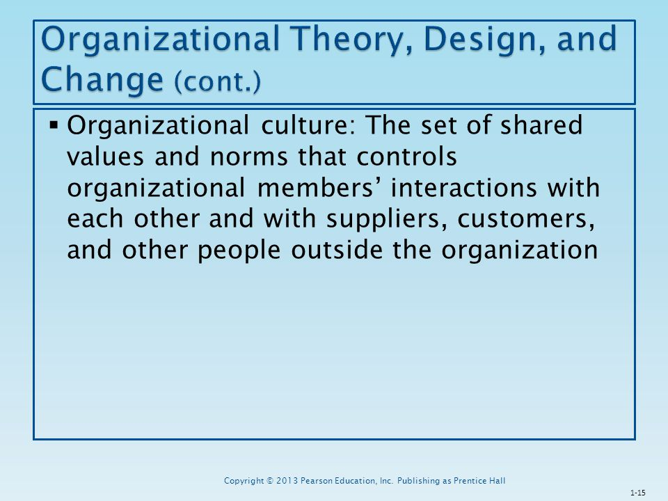 Organizational Theory, Design, and Change (cont.)