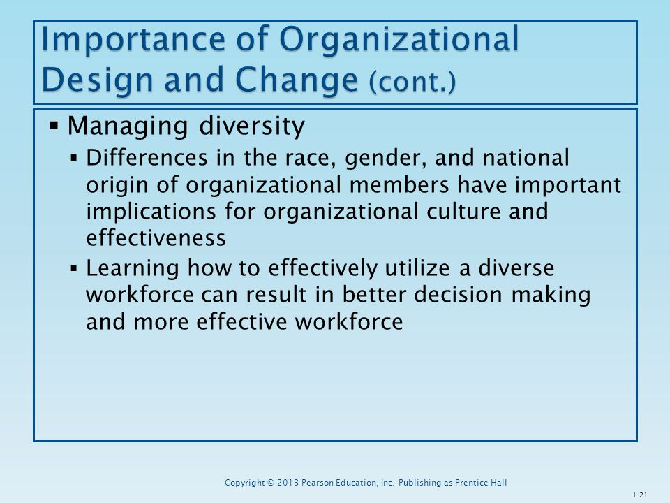 Importance of Organizational Design and Change (cont.)