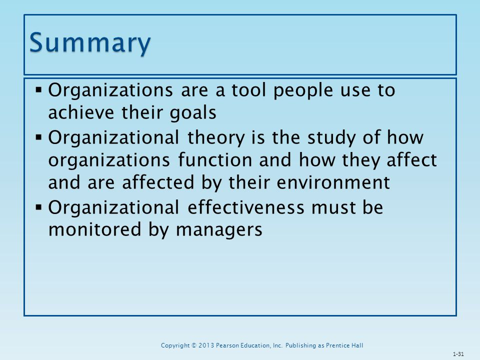 Summary Organizations are a tool people use to achieve their goals
