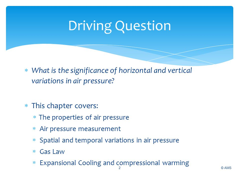 Driving Question What is the significance of horizontal and vertical variations in air pressure This chapter covers: