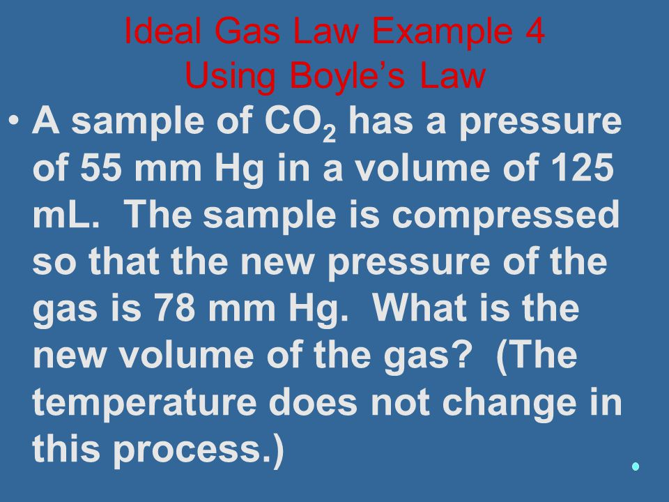 Ideal Gas Law Example 4 Using Boyle's Law