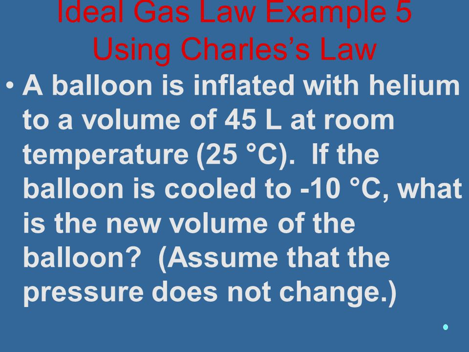 Ideal Gas Law Example 5 Using Charles's Law