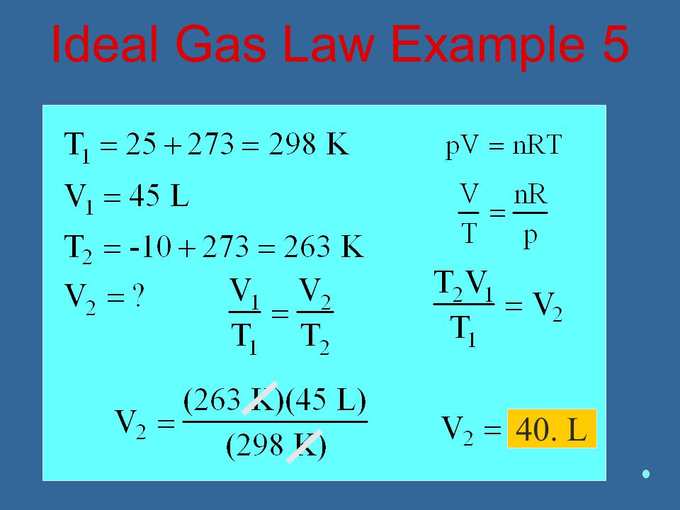 Ideal Gas Law Example 5 40. L