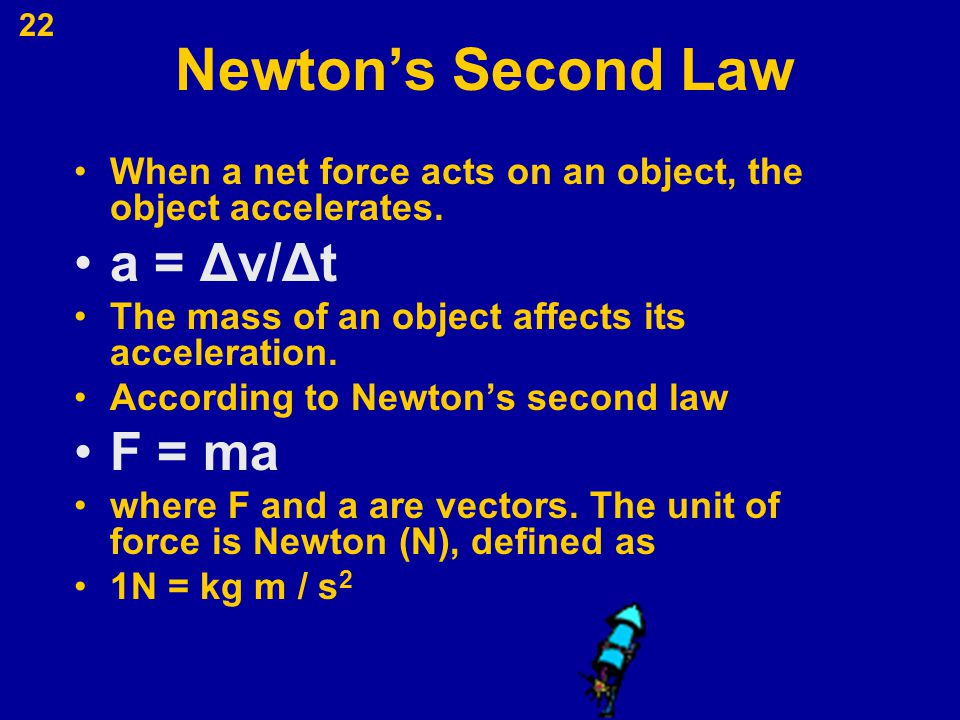 Newton's Second Law a = Δv/Δt F = ma