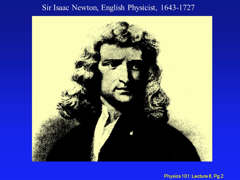 Sir Isaac Newton, English Physicist, 1643-1727