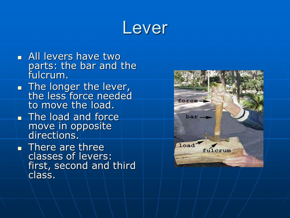Lever All levers have two parts: the bar and the fulcrum.