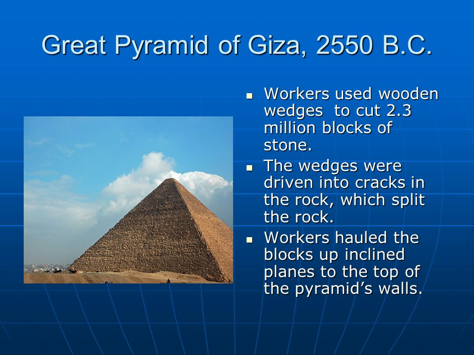 Great Pyramid of Giza, 2550 B.C.