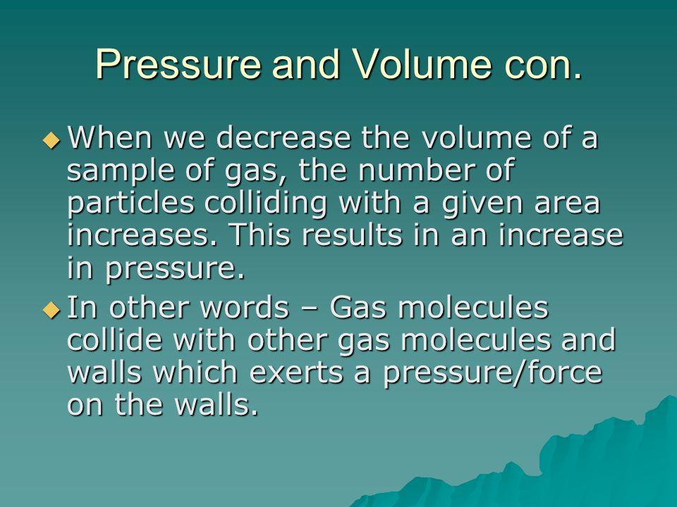 Pressure and Volume con.