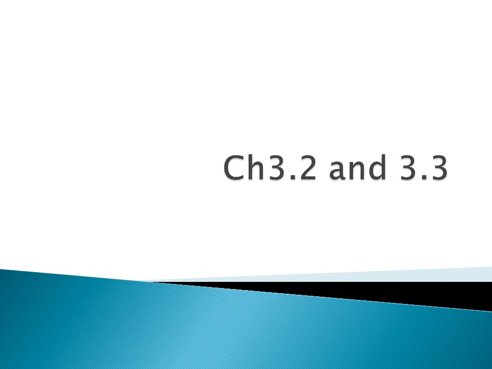 Ch3.2 and 3.3