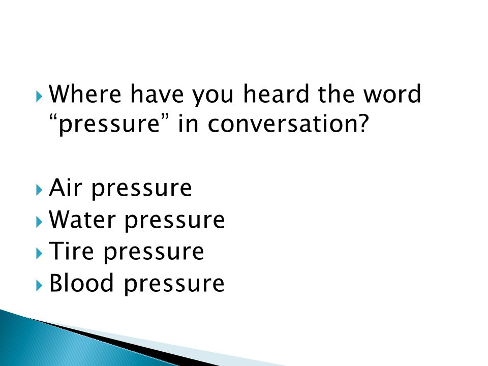 Where have you heard the word pressure in conversation