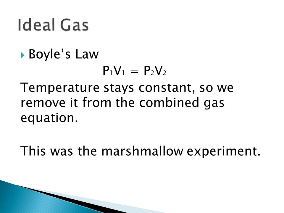 Ideal Gas Boyle's Law P1V1 = P2V2