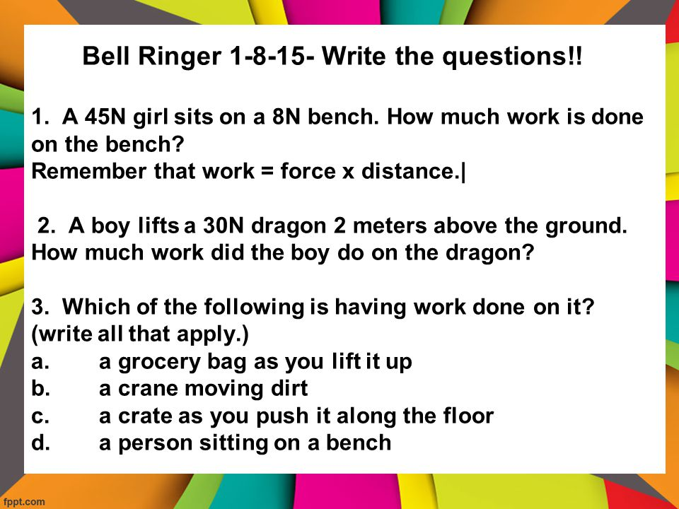Bell Ringer 1-8-15- Write the questions. 1