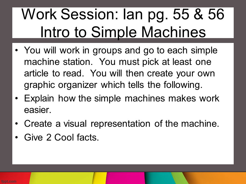 Work Session: Ian pg. 55 & 56 Intro to Simple Machines