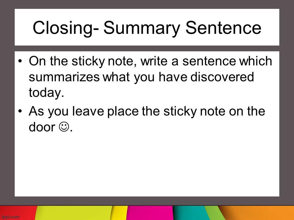Closing- Summary Sentence
