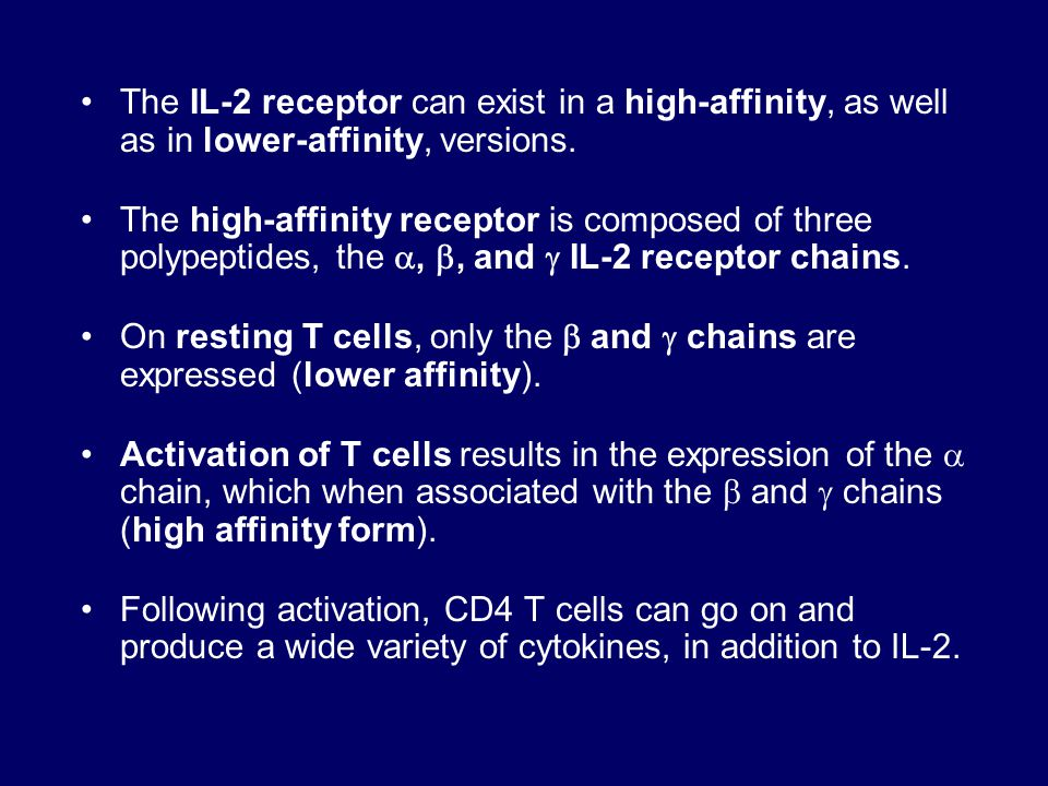 The IL-2 receptor can exist in a high-affinity, as well as in lower-affinity, versions.