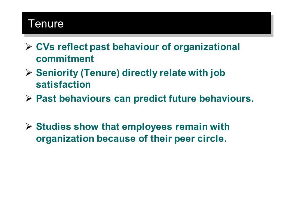 Tenure CVs reflect past behaviour of organizational commitment