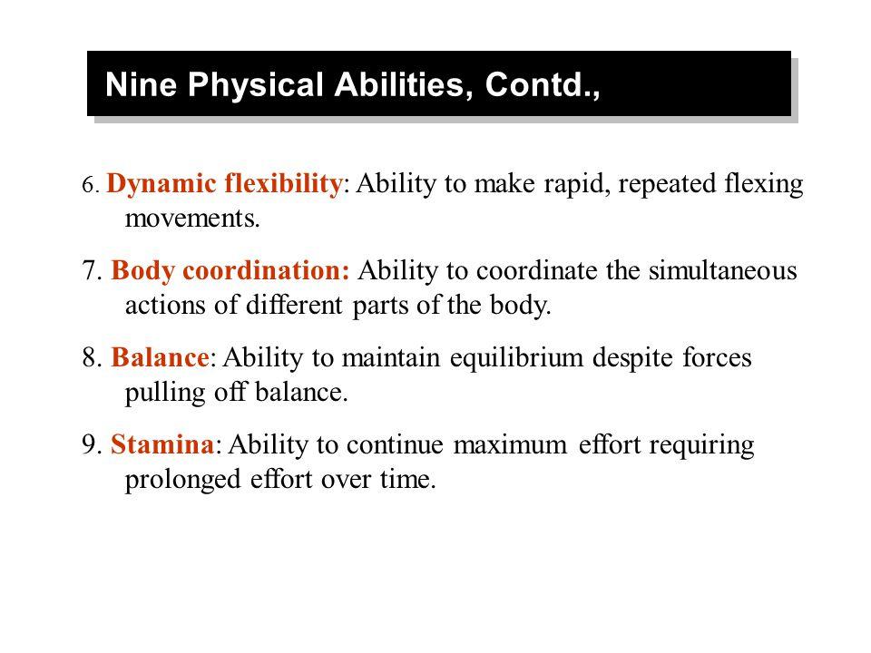 Nine Physical Abilities, Contd.,
