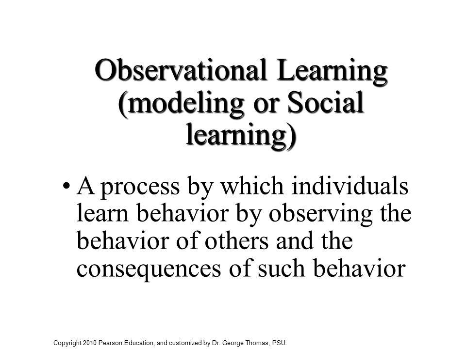 Observational Learning (modeling or Social learning)