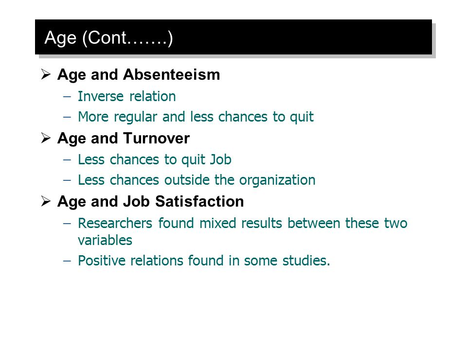 Age (Cont…….) Age and Absenteeism Age and Turnover