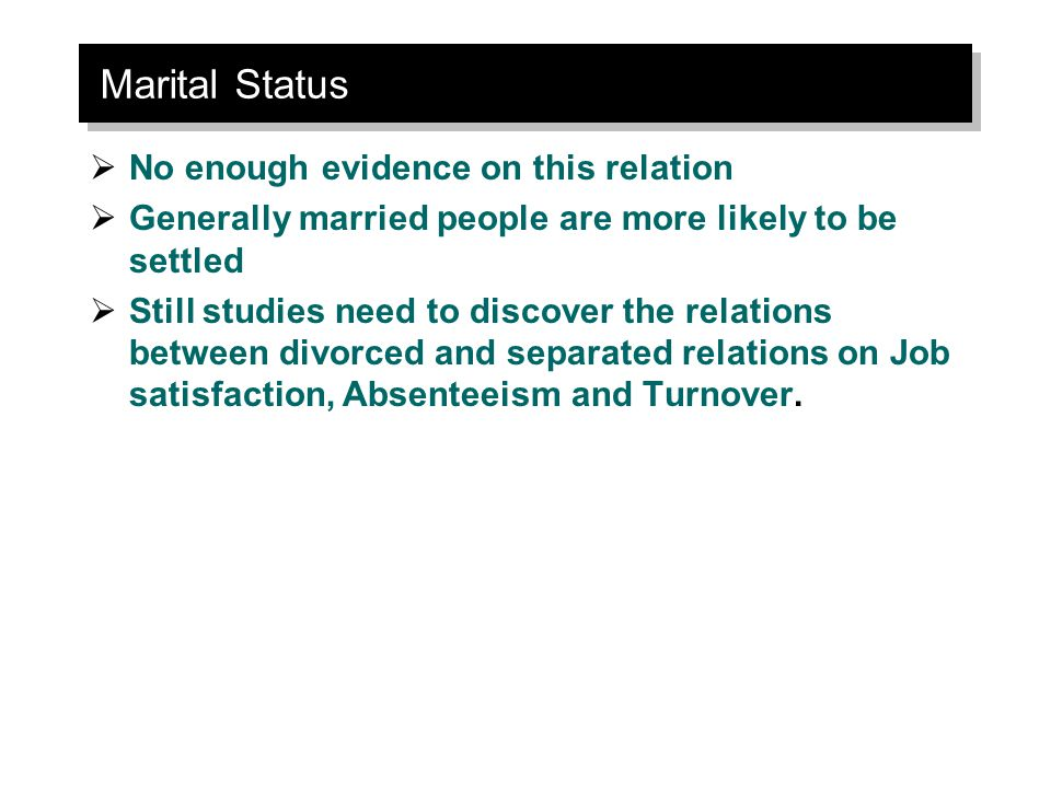 Marital Status No enough evidence on this relation