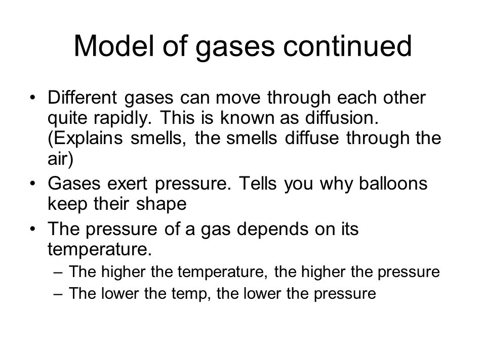 Model of gases continued