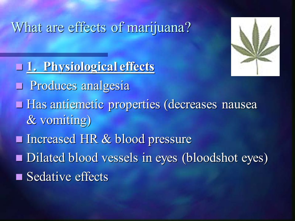 What are effects of marijuana