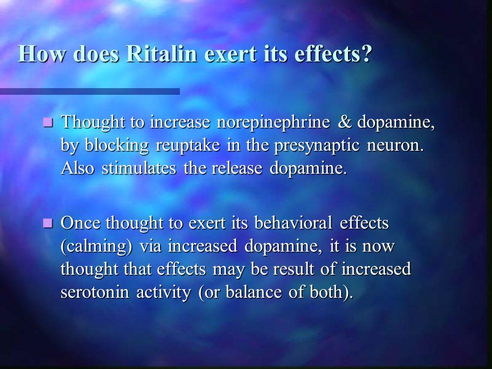 How does Ritalin exert its effects